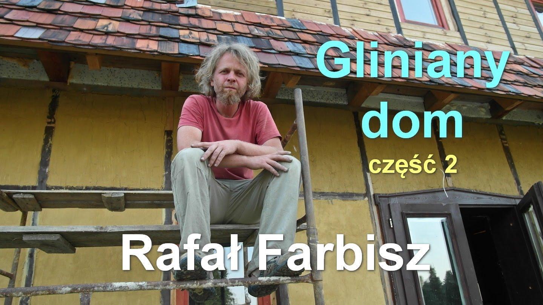 Gliniany dom, część 2 – Rafał Farbisz