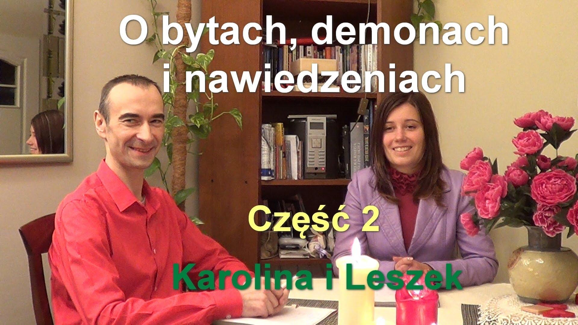 O bytach, demonach i nawiedzeniach, część 2 – Karolina i Leszek