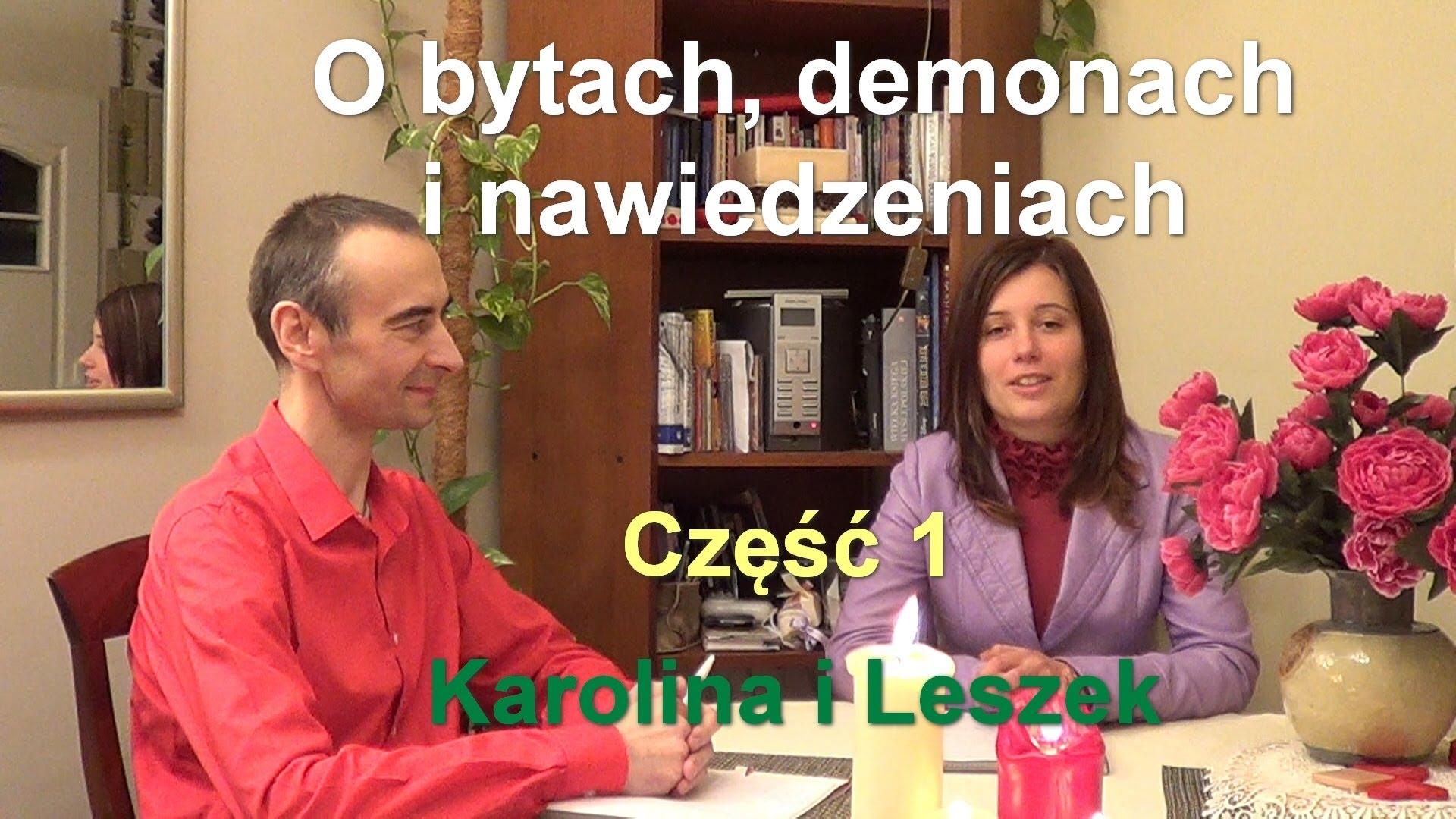 O bytach, demonach i nawiedzeniach – Karolina i Leszek