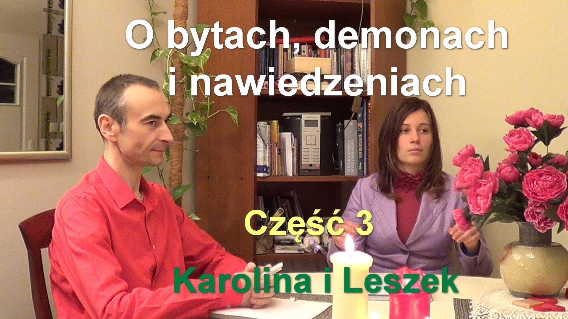 O bytach, demonach i nawiedzeniach, część 3 – Karolina i Leszek