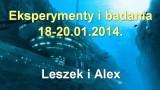 Eksperymenty i badania, 18-20.01.2014 – Leszek i Alex