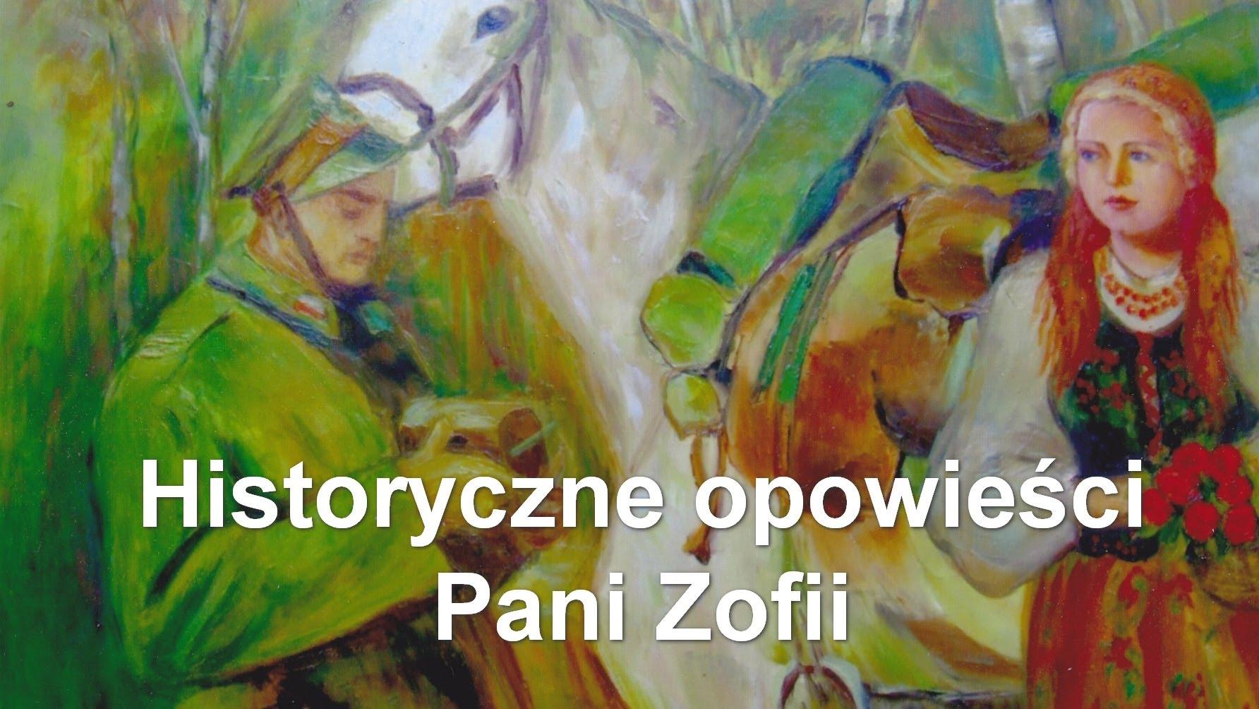 Historyczne opowieści Pani Zofii