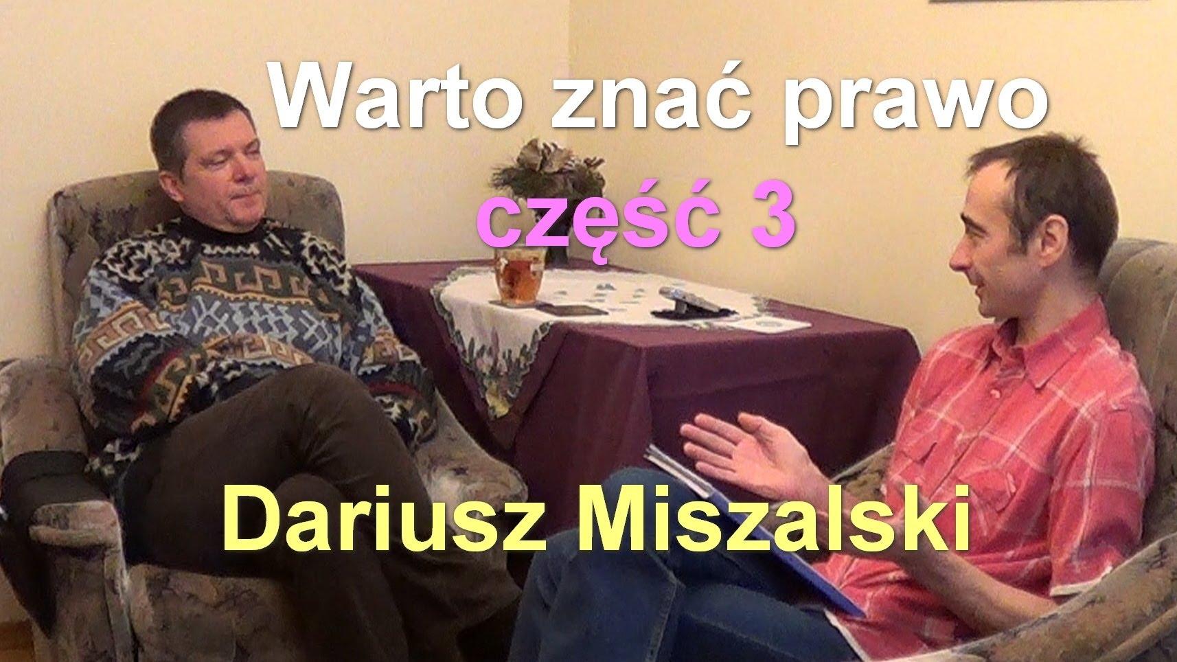 Warto znać prawo, część 3 – Dariusz Miszalski