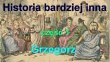Historia bardziej inna, część 1 – Grzegorz