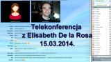 Telekonferencja z Elisabeth De la Rosa, 15.03.2014.