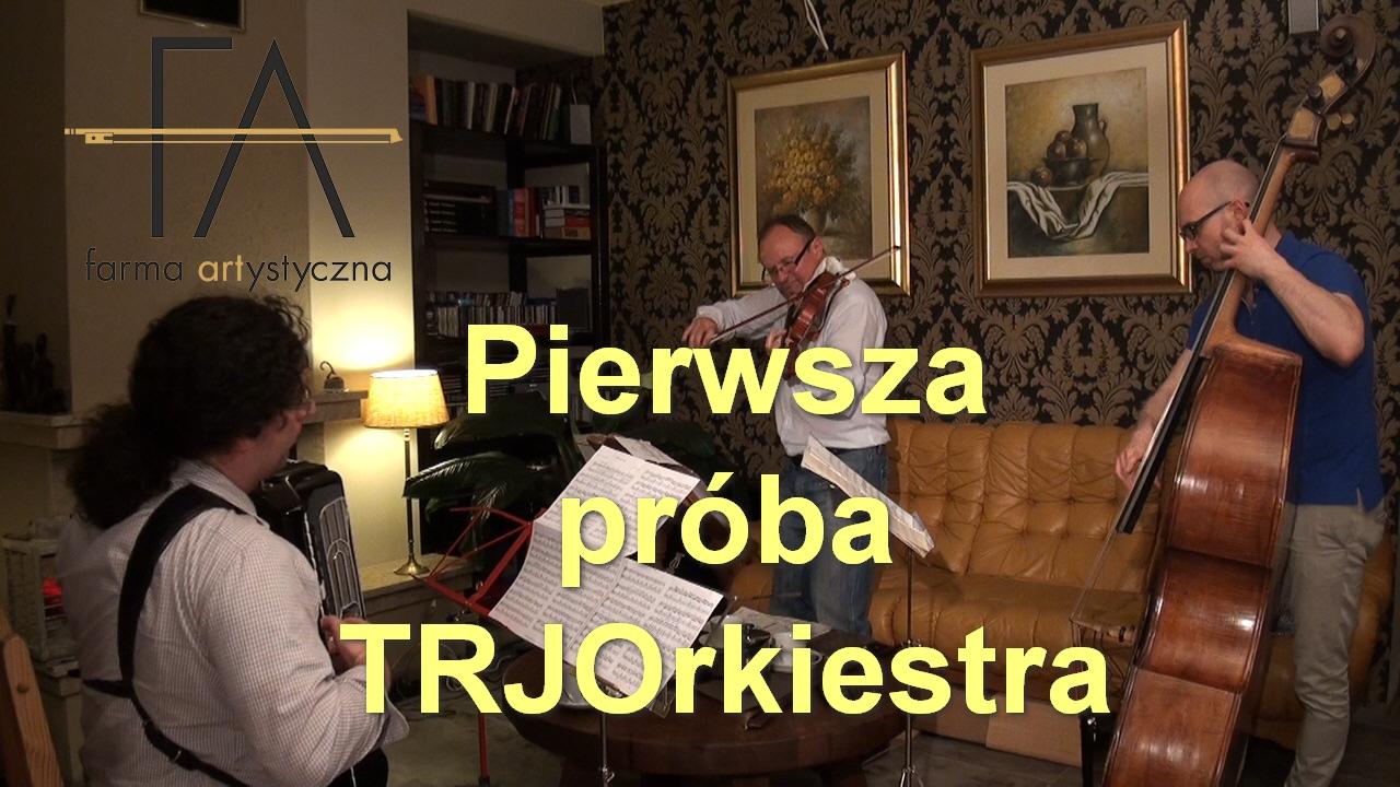 Pierwsza_proba_TRJOrkiestra