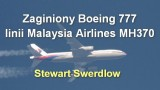Zaginiony Boeing 777 linii Malaysia Airlines MH370 – Stewart Swerdlow