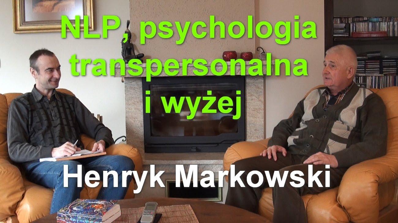 NLP, psychologia transpersonalna i wyżej – Henryk Markowski