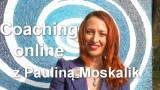 Coaching online z Pauliną Moskalik