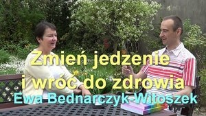 Zmień jedzenie i wróć do zdrowia – Ewa Bednarczyk-Witoszek