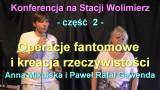 Operacje fantomowe i kreacja rzeczywistości – Anna Mikulska i Paweł Rafał Gawenda