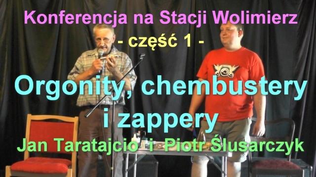 Orgonity, chembustery i zappery – Jan Taratajcio i Piotr Ślusarczyk