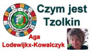 Czym jest Tzolkin – Aga Lodewijkx-Kowalczyk