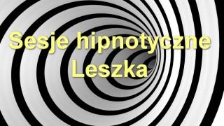Sesje hipnotyczne Leszka