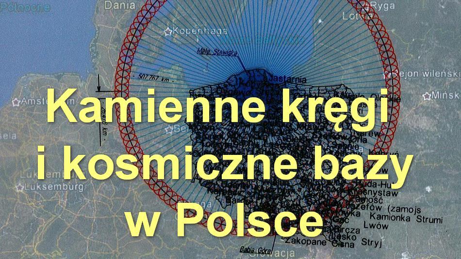 Kamienne kręgi i kosmiczne bazy w Polsce