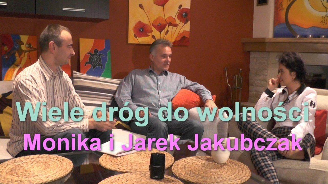 Wiele dróg do wolności – Monika i Jarek Jakubczak