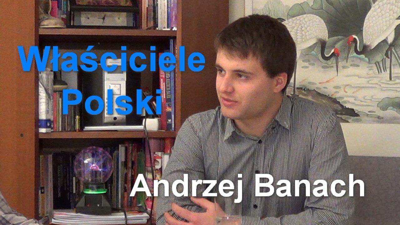 Właściciele Polski – Andrzej Banach