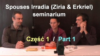 Spouses Irradia (Ziria & Erkriel) – seminarium, część 1