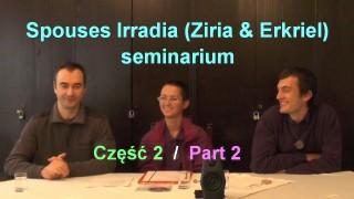 Spouses Irradia (Ziria & Erkriel) – seminarium, część 2