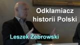 Odkłamiacz historii Polski – Leszek Żebrowski