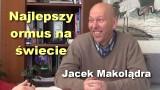 Najlepszy ormus na świecie – Jacek Makolądra