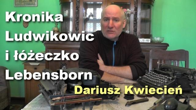 Kronika Ludwikowic i łóżeczko Lebensborn – Dariusz Kwiecień
