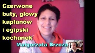 Czerwone buty, głowy kapłanów i egipski kochanek – Małgorzata Brzoza