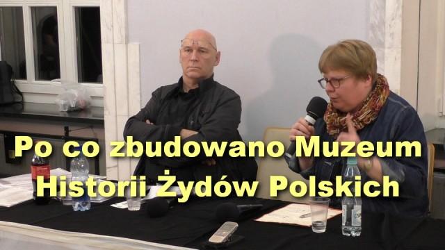 Po co zbudowano Muzeum Historii Żydów Polskich – Anna Ciałowicz i Leszek Żebrowski