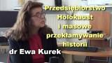 Przedsiębiorstwo Holokaust i masowe przekłamywanie historii – dr Ewa Kurek