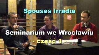 Spouses Irradia – seminarium we Wrocławiu, część 1
