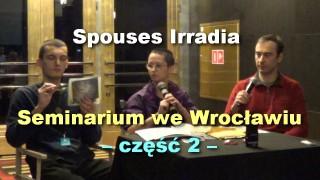 Spouses Irradia – seminarium we Wrocławiu, część 2