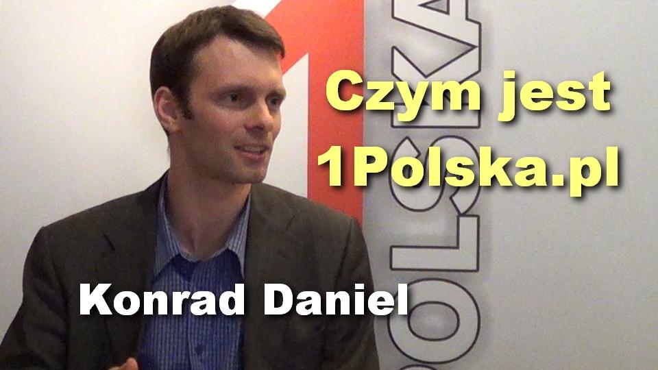 Czym jest 1Polska.pl – Konrad Daniel