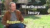 Marihuana leczy – Bogdan Jot