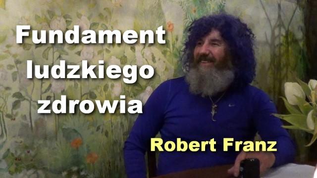 Fundament ludzkiego zdrowia – Robert Franz