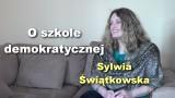 O szkole demokratycznej – Sylwia Świątkowska