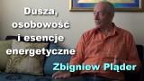 Dusza, osobowość i esencje energetyczne – Zbigniew Pląder