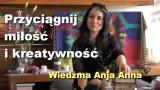 Przyciągnij miłość i kreatywność – Wiedźma Anja Anna