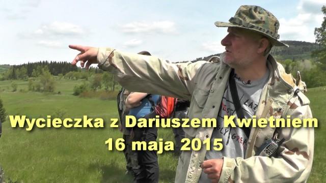 Wycieczka z Dariuszem Kwietniem – 16 maja 2015