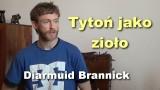 Tytoń jako zioło – Diarmuid Brannick