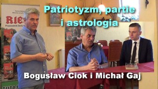 Patriotyzm, partie i astrologia – Bogdan Ciok i Michał Gaj
