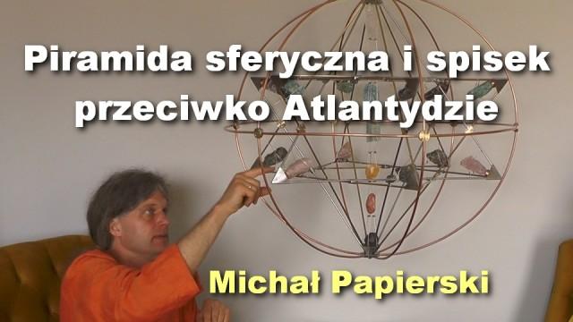 Piramida sferyczna i spisek przeciwko Atlantydzie – Michał Papierski