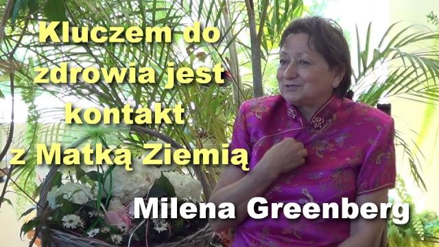 Kluczem do zdrowia jest kontakt z Matką Ziemią – Milena Greenberg