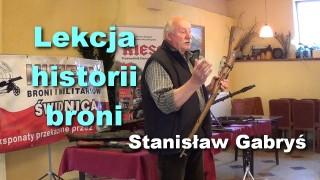 Lekcja historii broni – Stanisław Gabryś