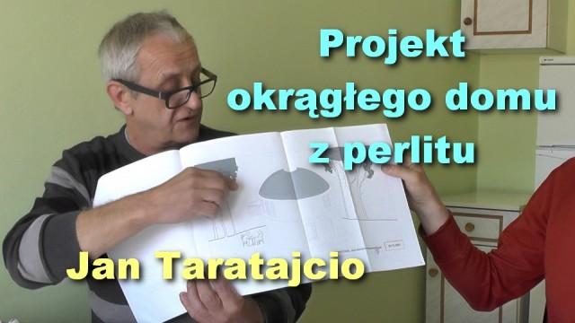 Projekt okrągłego domu z perlitu – Jan Taratajcio