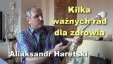 Kilka ważnych rad dla zdrowia – Aliaksandr Haretski
