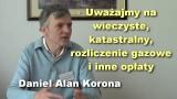 Uważajmy na wieczyste, katastralny, rozliczenie gazowe i inne opłaty – Daniel Alan Korona