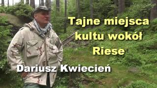 Tajne miejsca kultu wokół Riese – Dariusz Kwiecień