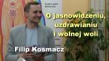 O jasnowidzeniu, uzdrawianiu i wolnej woli – Filip Kosmacz