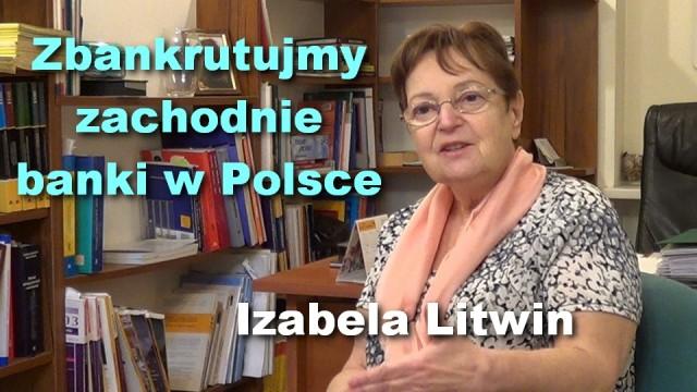 Zbankrutujmy zachodnie banki w Polsce – Izabela Litwin