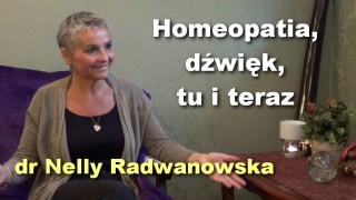 Homeopatia, dźwięk, tu i teraz – dr Nelly Radwanowska